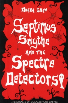 Septimus Smythe and the Spectre Detectors, Paperback Book