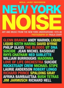 New York Noise: Art and Music from the New York Underground1978-8, Paperback Book