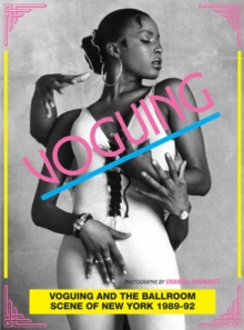 Voguing and the Ballroom Scene in New York 1989-92, Hardback Book