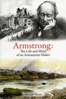 Armstrong: The Life and Mind of an Armaments Maker, Paperback Book