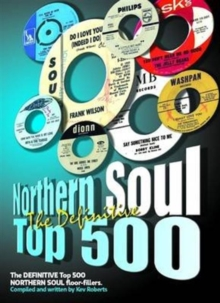 The Definitive Northern Soul Top 500 : Northern Soul Top 500, Paperback Book
