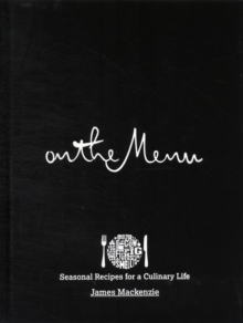 On The Menu : Seasonal Recipes for a Culinary Life, Hardback Book