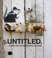 Untitled: Street Art in The Counter Culture, Hardback Book