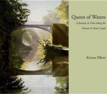 Queen of Waters : A Journey in Time Along the Kennet and Avon Canal, Paperback Book