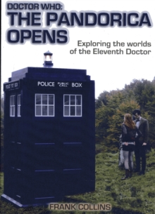 Doctor Who: the Pandorica Opens : Exploring the Worlds of the Eleventh Doctor, Paperback Book