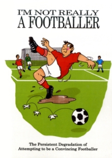 I'm Not Really a Footballer, Paperback Book