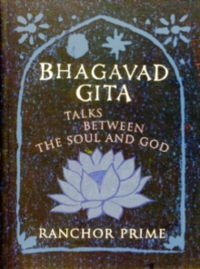 Bhagavad Gita : Talks Between the Soul and God, Paperback Book