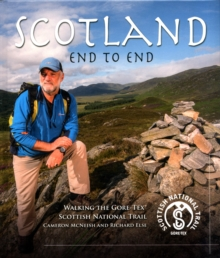 Scotland End to End : Walking the Gore-Tex Scottish National Trail, Hardback Book