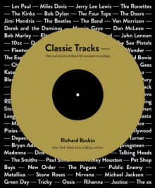 Classic Tracks : The Real Stories Behind 68 Seminal Recordings, Paperback Book