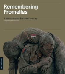 Remembering Fromelles : A New Cemetery for a New Century, Paperback Book