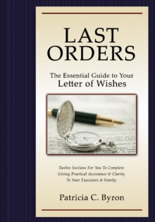 Last Orders : The Essential Guide to Your Letter of Wishes, Paperback Book