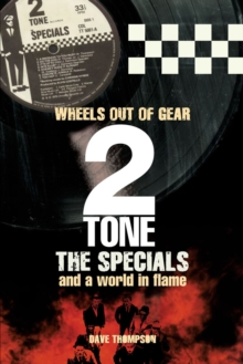 Wheels Out of Gear : 2 Tone, The Specials and a World In Flame, Paperback Book
