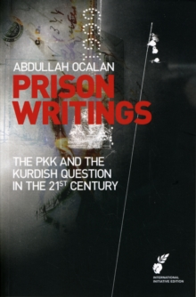 Prison Writings Volume II : The PKK and the Kurdish Question in the 21st Century, Paperback / softback Book