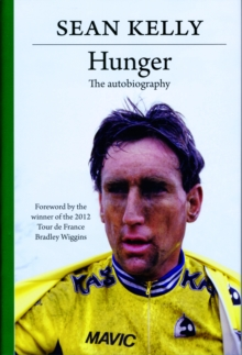 Hunger : Sean Kelly: The Autobiography, Hardback Book