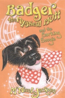 Badger the Mystical Mutt and the Barking Boogie, Paperback Book