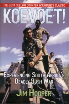 Koevoet! : Experiencing South Africa's Deadly Bush War, Paperback Book