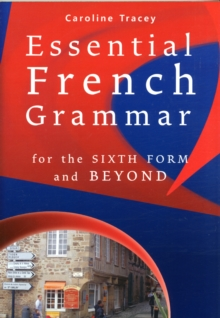 Essential French Grammar : For the Sixth Form and Beyond, Paperback Book