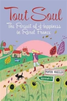 Tout Soul : The Pursuit of Happiness in Rural France, Paperback Book
