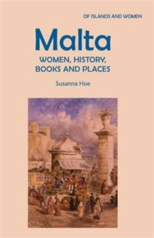 Malta: Women, History, Books and Places, Paperback / softback Book