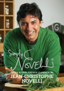 Simply Novelli : Quick and Easy French Classics, Hardback Book