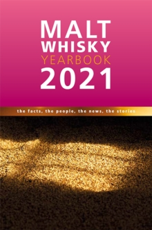 Malt Whisky Yearbook 2021 : The Facts, the People, the News, the Stories, Paperback / softback Book
