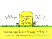 When Someone Very Special Dies : Children Can Learn to Cope with Grief, Paperback Book