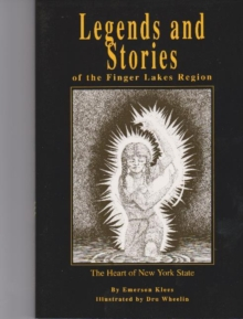 Legends and Stories of the Finger Lakes Region : The Heart of New York State, Paperback / softback Book