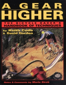 Gear Higher : The Bicycle Racer's Handbook of Techniques, Paperback / softback Book