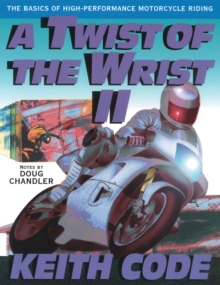 A Twist of the Wrist : Basics of High-performance Motor Cycle Riding v.2, Paperback Book