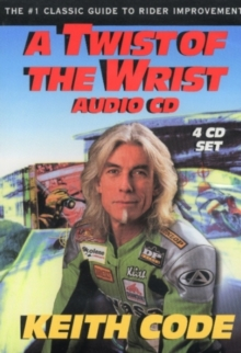 Twist of the Wrist, 4 CD Set : The Number One classic Guide to Rider Improvement, CD-Audio Book