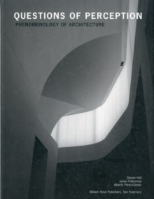 Questions of Perception : Phenomenology of Architecture, Paperback Book