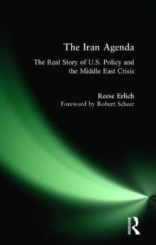 Iran Agenda : The Real Story of U.S. Policy and the Middle East Crisis, Paperback / softback Book