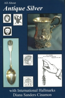 All About Antique Silver : with International Hallmarks, Paperback Book