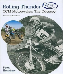 Rolling Thunder : CCM Motorcycles: The Odyssey, Hardback Book
