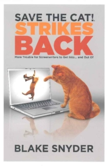 Save the Cat! Strikes Back : More Trouble for Screenwriters to Get into ... & Out of, Paperback Book