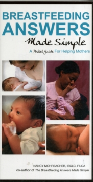 Breastfeeding Answers Made Simple: A Pocket Guide for Helping Mothers, Paperback Book