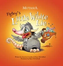 Figley's Little White Lie : Mutasia, Hardback Book