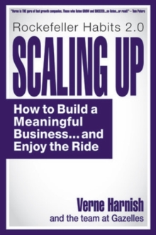 Scaling Up : How to Build a Meaningful Business... & Enjoy the Ride, Hardback Book