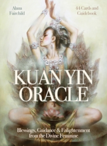 Kuan Yin Oracle : Blessings, Guidance & Enlightenment from the Divine Feminine, Mixed media product Book