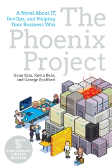 The Phoenix Project : A Novel About IT, DevOps, and Helping Your Business Win, Paperback Book