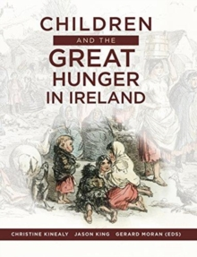 Children and the Great Hunger in Ireland, Paperback / softback Book