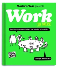 Modern Toss: Work is Shit, Paperback / softback Book