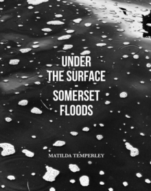 Under the Surface - Somerset, Hardback Book