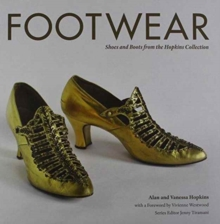 Footwear : Shoes and Boots from the Hopkins Collection c. 1730 - 1950, Hardback Book