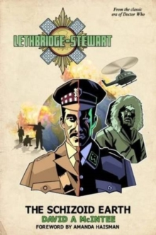 Lethbridge-Stewart : The Schizoid Earth, Paperback Book