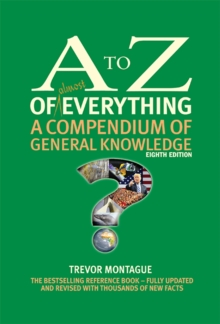 The A to Z of almost Everything : A Compendium of General Knowledge, Hardback Book