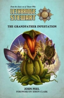 Lethbridge-Stewart: The Grandfather Infestation, Paperback Book