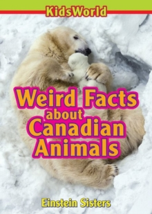 Weird Facts about Canadian Animals, Paperback / softback Book