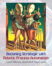 Becoming Strategic with Robotic Process Automation, Paperback / softback Book