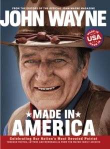 John Wayne : Made in America, Hardback Book